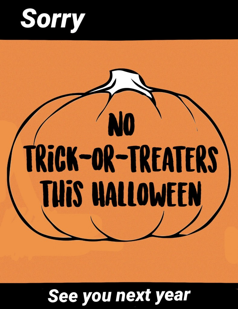 FOR THOSE WHO ARE NOT COMFORTABLE PARTICIPATING IN HALLOWEEN Please print and place in your window if you will not be giving out candy.