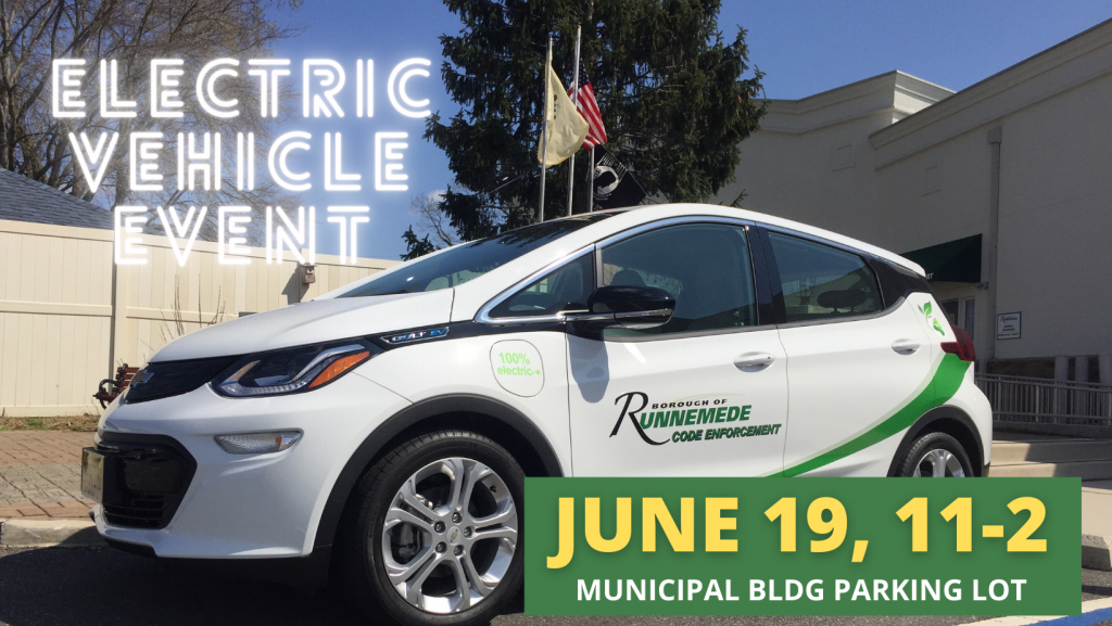 Saturday, June 19th from 11 AM – 2 PM Check out Runnemede's new electric vehicle and charging station Municipal Building Lot